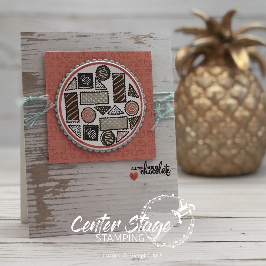 More than Chocolate - Center Stage Stamping
